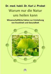 Warum nur die Natur uns heilen kann