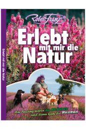 Buch Erlebt mit mir die Natur Von Robert Franz
