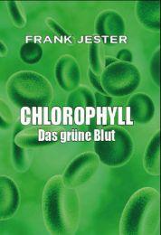 Chlorophyll - Das grüne Blut.