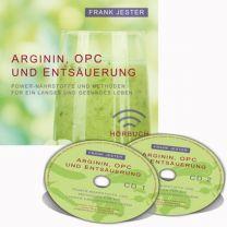 Arginin, OPC und Entsäuerung Nährstoffe Hörbuch