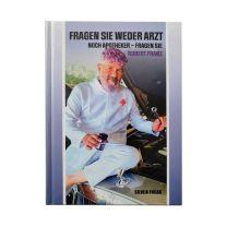 """""""Fragen Sie weder Arzt noch Apotheker – Fragen Sie Robert Franz"""" Cover A"""