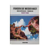 """""""Fragen Sie weder Arzt noch Apotheker – Fragen Sie Robert Franz"""" Cover B"""