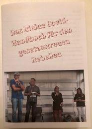 Das kleine Covid-Handbuch für den gesetzestreuen Rebellen
