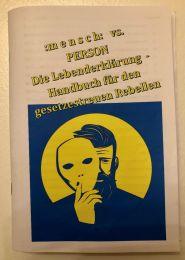 mensch: vs. Person | Die Lebenderklärung -Handbuch für den gesetzestreuen Rebellen