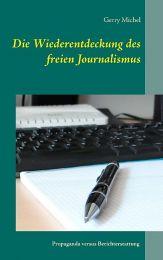 Die Wiederentdeckung des freien Journalismus